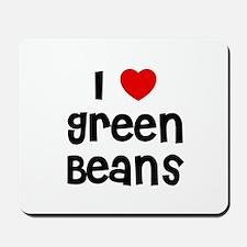 I * Green Beans Mousepad