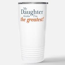 My Daughter Thinks Travel Mug