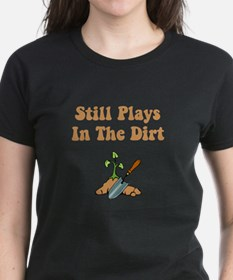 Still Plays In The Dirt Tee