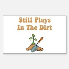 Still Plays In The Dirt Decal