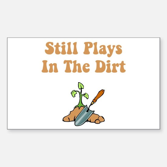 Still Plays In The Dirt Sticker (Rectangle)