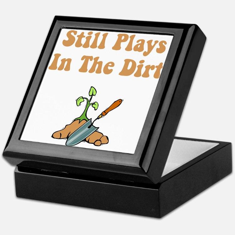 Still Plays In The Dirt Keepsake Box