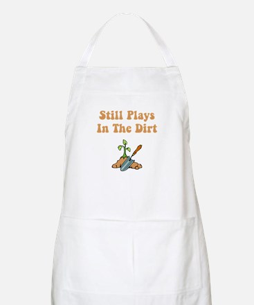 Still Plays In The Dirt Apron