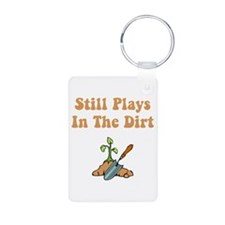Still Plays In The Dirt Keychains