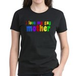 I Love My Gay Mother Women's Dark T-Shirt