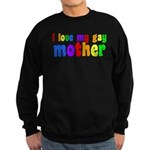 I Love My Gay Mother Sweatshirt (dark)