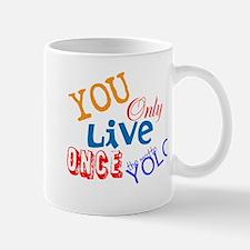 You Only Live Once YOLO Mug