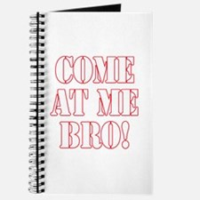Come At Me Bro! Journal