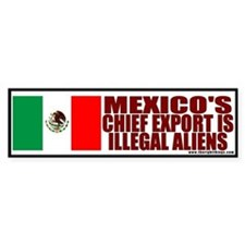 Mexico Exports Illegal Aliens Bumper Bumper Sticker