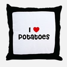 I * Potatoes Throw Pillow