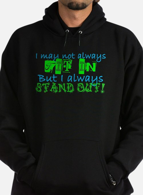 Always Stand Out Hoody