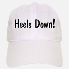 heels down horse saying Baseball Baseball Cap