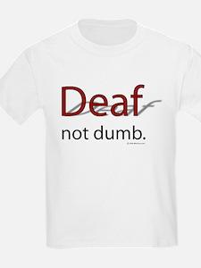 Deaf, Not Dumb Kids T-Shirt