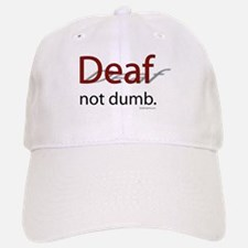 Deaf, Not Dumb Baseball Baseball Cap