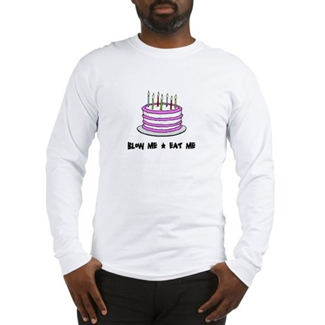 Blow Me - Eat Me Long Sleeve T-Shirt