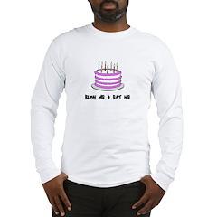 Blow Me - Eat Me Long Sleeve T-Shirt