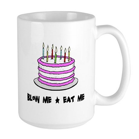 Blow Me - Eat Me Large Mug