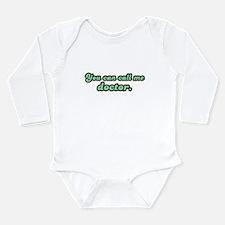Call Me Doctor Long Sleeve Infant Bodysuit