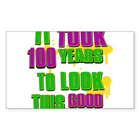 It took 100 years to look this Sticker (Rectangle