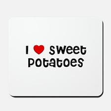 I * Sweet Potatoes Mousepad