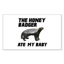 The Honey Badger Ate My Baby Decal