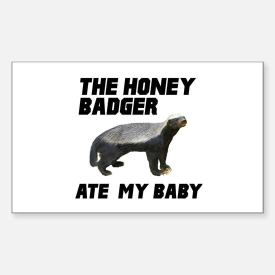 The Honey Badger Ate My Baby Sticker (Rectangle)