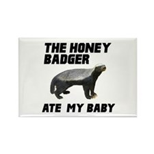 The Honey Badger Ate My Baby Rectangle Magnet