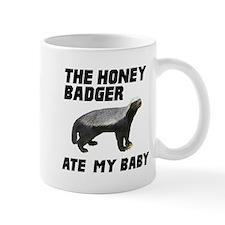 The Honey Badger Ate My Baby Mug