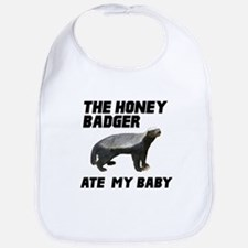 The Honey Badger Ate My Baby Bib