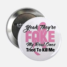 """Fake Breast Cancer 2.25"""" Button"""