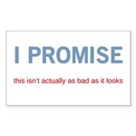 As Bad As It Looks Sticker (Rectangle 10 pk)