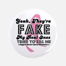 "Yeah Fake Breast Cancer 3.5"" Button (100 pack)"