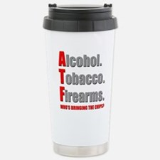 ATF Humor Travel Mug