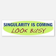 singularity is coming bumper sticker