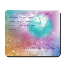 """""""Welcome to my world!"""" Mousepad"""