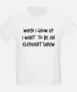 Grow up - Elephant Shrew T-Shirt