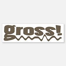 Gross Slang Bumper Bumper Bumper Sticker