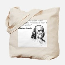 """The trouble with quotes on t Tote Bag"