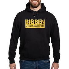 Big Ben Sexually Assaulted Me Hoodie