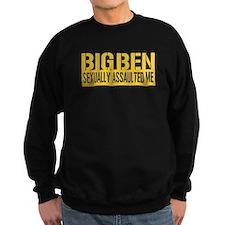 Big Ben Sexually Assaulted Me Sweatshirt