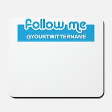 Personalizable Twitter Follow Mousepad
