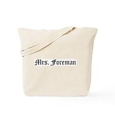 Mrs. Foreman Tote Bag