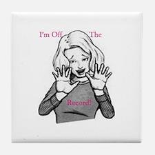 I'm off the record! Tile Coaster