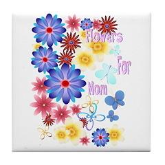 Flowers For Mom Tile Coaster