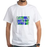 Earth Day Every Day White T-Shirt