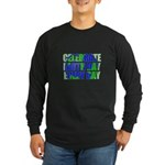 Earth Day Every Day Long Sleeve Dark T-Shirt