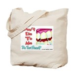 Do you Floss? Tote Bag