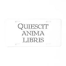 """""""Quiescit Anima Libris"""" Aluminum License Plate"""