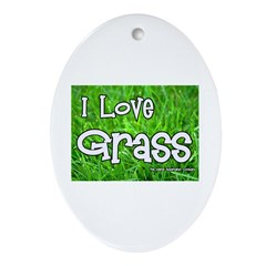 I Love Grass Oval Ornament