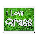 I Love Grass Mousepad